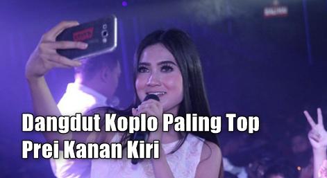 Download Lagu Prei Kanan Kiri Mp3 Dangdut Koplo Paling Top 2018,Dangdut Koplo, Jihan Audy, Nella Kharisma,