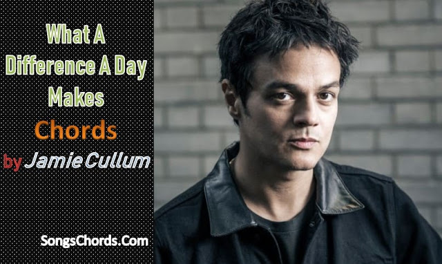 Jamie Cullum What A Difference A Day Makes Chords and Lyrics