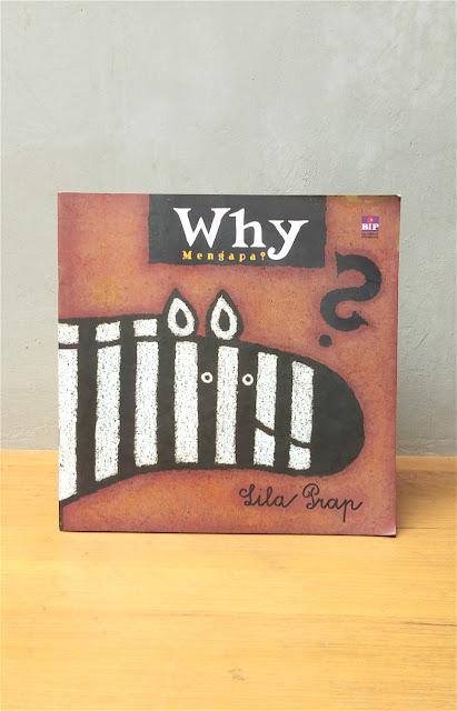 WHY? MENGAPA?, Lila Prap