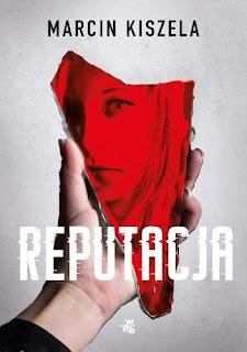 """Reputacja"" – Marcin Kiszela"