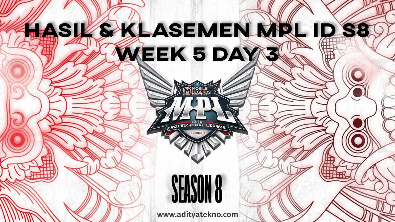 Hasil dan Klasemen MPL ID Season 8 Week 5 Hari Ketiga