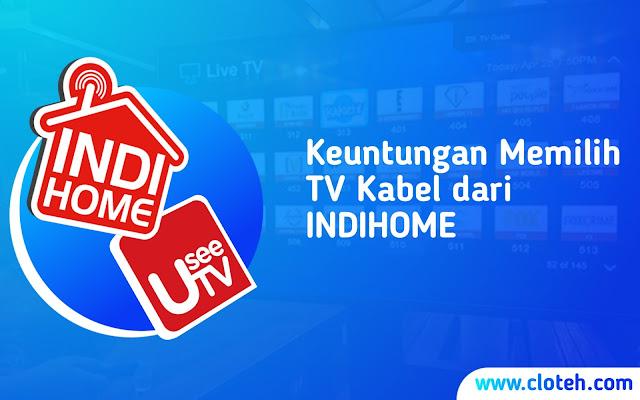 Daftar Keuntungan TV Kabel dadi Indihome