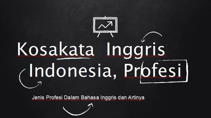 Jenis Jenis Profesi Dalam Bahasa Inggris Occupation Contoh Bahasa Inggris Terlengkap Terbaru Mudah Murah Download Dan Gratis