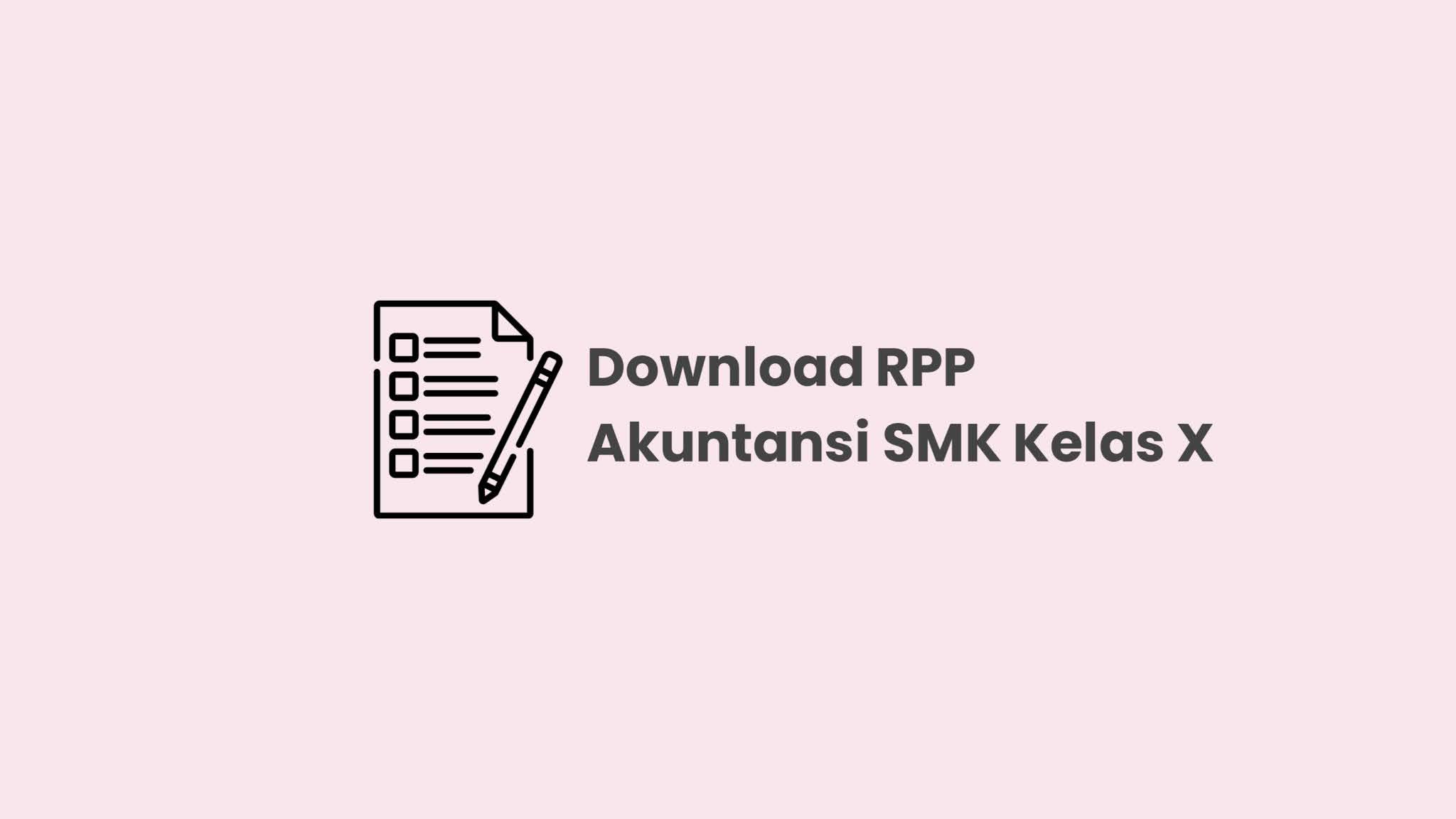 Download RPP Akuntansi SMK Kelas X Kurikulum 2013 Revisi 2017 Terbaru!