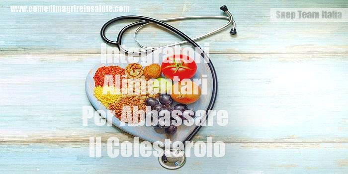 Integratori Alimentari Per Abbassare Il Colesterolo