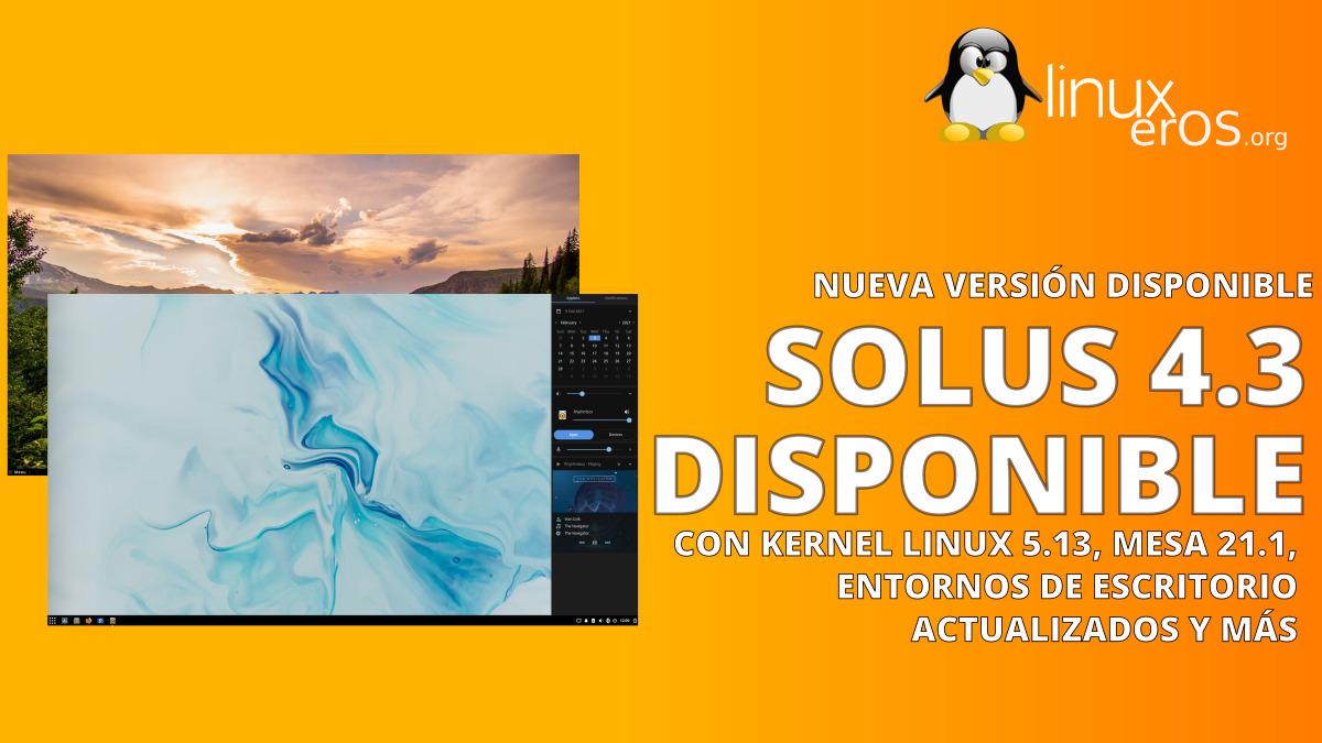 Solus 4.3, con Linux 5.13 y entornos de escritorio actualizados