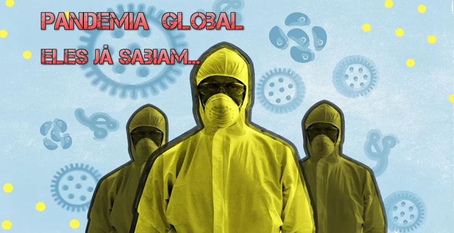 Pandemia global- Já sabiam