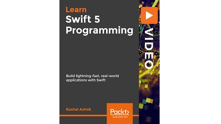 Learn Swift 5 Programming-Build lightning-fast, real-world applications with Swift Download Video