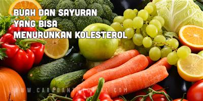 Buah-buahan dan sayuran penurun kolesterol