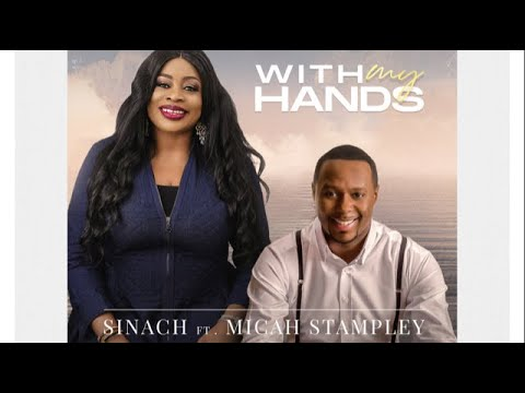 [Gospel Music] Sinach Ft. Micah Stampley - With My Hands