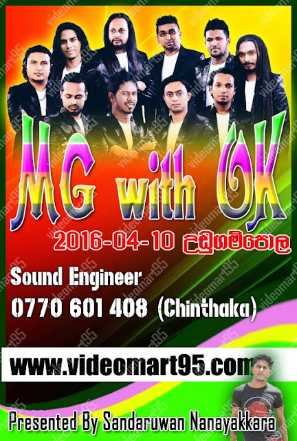 MG WITH OK LIVE IN UDUGAMPOLA (2016-04-10)