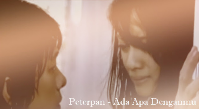 Peterpan - Ada Apa Denganmu [ LYRICS, VIDEO ]