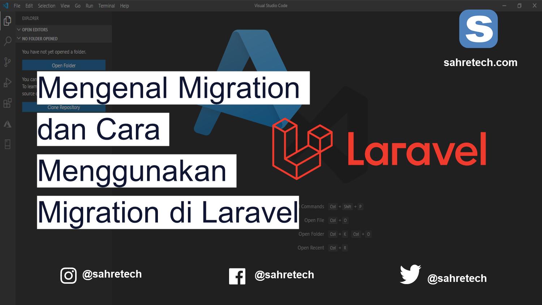Mengenal Migration dan Cara Menggunakan Migration di Laravel