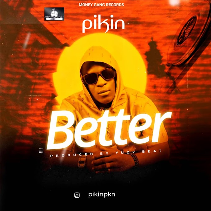Pikin - Better Mp3 Download
