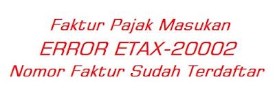 efaktur error ETAX-20002 Nomor Faktur Sudah Terdaftar