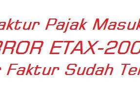 Rekam Faktur Pajak Masukan Error ETAX-20002 : Nomor Faktur Sudah Terdaftar