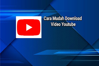 6 Cara Download Video di Youtube tanpa Ribet!