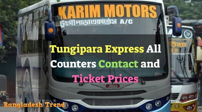 Tungipara Express All Counters, Contact Number and Ticket Prices
