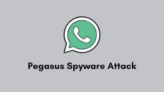 Pegasus Spyware Attack - Whatsapp data is unsafe!