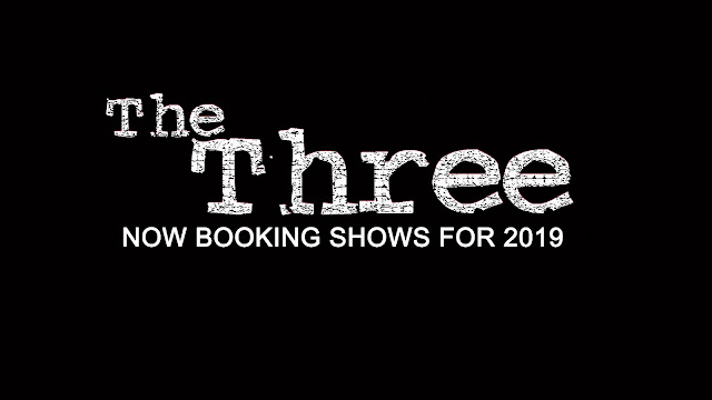 THE THREE NOW BOOKING FOR 2019