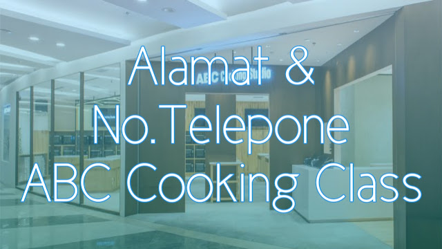 Alamat dan Nomer Telepone ABC Cooking Studio Mal Central park