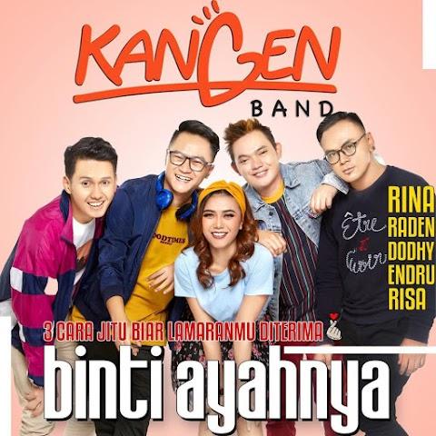 Kangen Band - Binti Ayahnya MP3