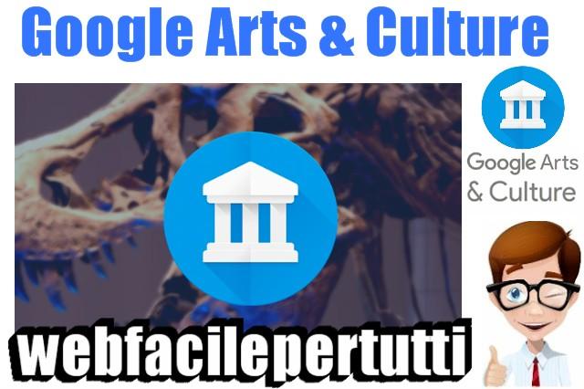 Google Arts & Culture | Applicazione Per Tutti Gli Appassionati D'Arte Che Permette La Visione Di Opere e Musei In Realtà Virtuale