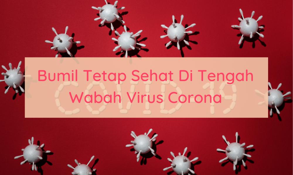 Bumil Tetap Sehat Di Tengah Wabah Virus Corona