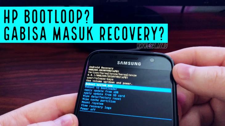 Mengatasi Tidak Bisa Masuk Recovery Android Bootloop Terbaru