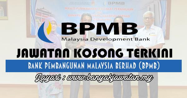Jawatan Kosong 2017 di Bank Pembangunan Malaysia Berhad (BPMB) www.banyakjawatan.my