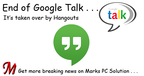 Google Talk is Terminated       | Marks PC Solution