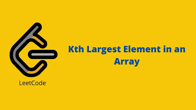 Leetcode Kth Largest element in an array problem solution