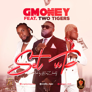 [Music] Gmoney Ft Two Tigers – Set up.mp3