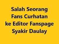 Ada Fans Curhatan ke Editor Fanspage Syakir Daulay