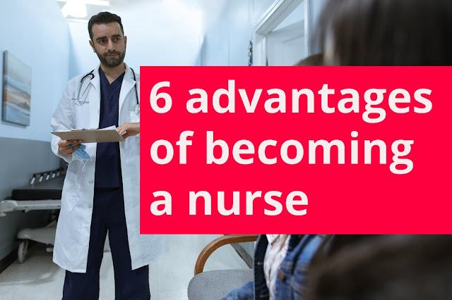 Benefits & advantages of becoming a nurse