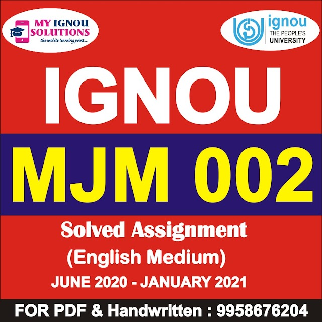 MJM 002 Solved Assignment 2020-21