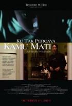 Ku Tak Percaya Kamu Mati (2019)
