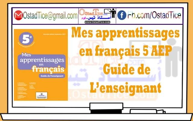 Mes apprentissages en français 5 AEP - Guide de L'enseignant