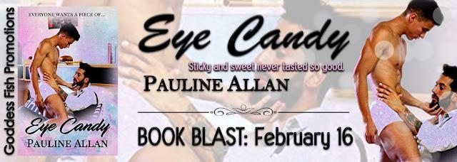 http://goddessfishpromotions.blogspot.com/2017/02/book-blast-eye-candy-by-pauline-allan.html