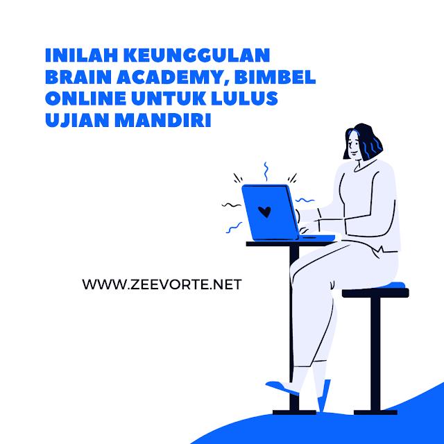 Inilah Keunggulan Brain Academy, Bimbel Online Untuk Lulus Ujian Mandiri