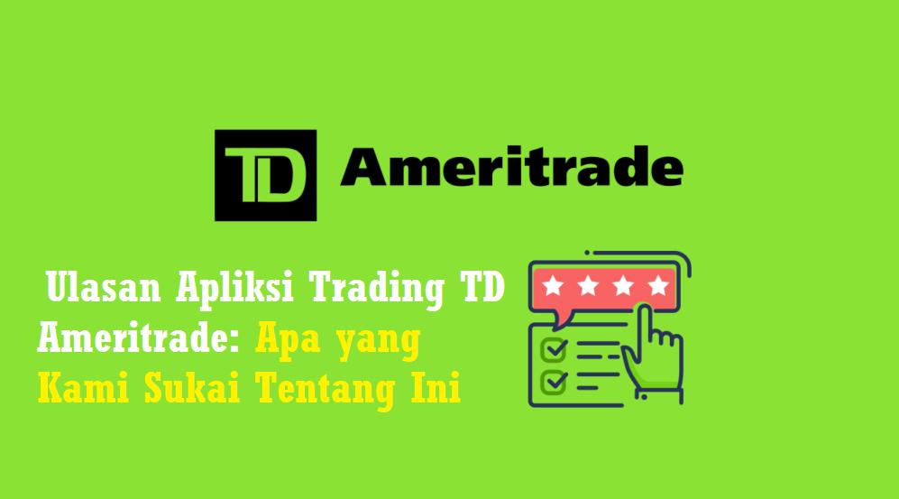 Ulasan Apliksi Trading TD Ameritrade: Apa yang Kami Sukai Tentang Ini