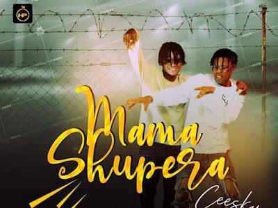 DOWNLOAD MP3: Ceesky – Mama Shupera