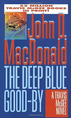 John D. MacDonald: The Deep Blue Good-By: A Travis McGee Novel