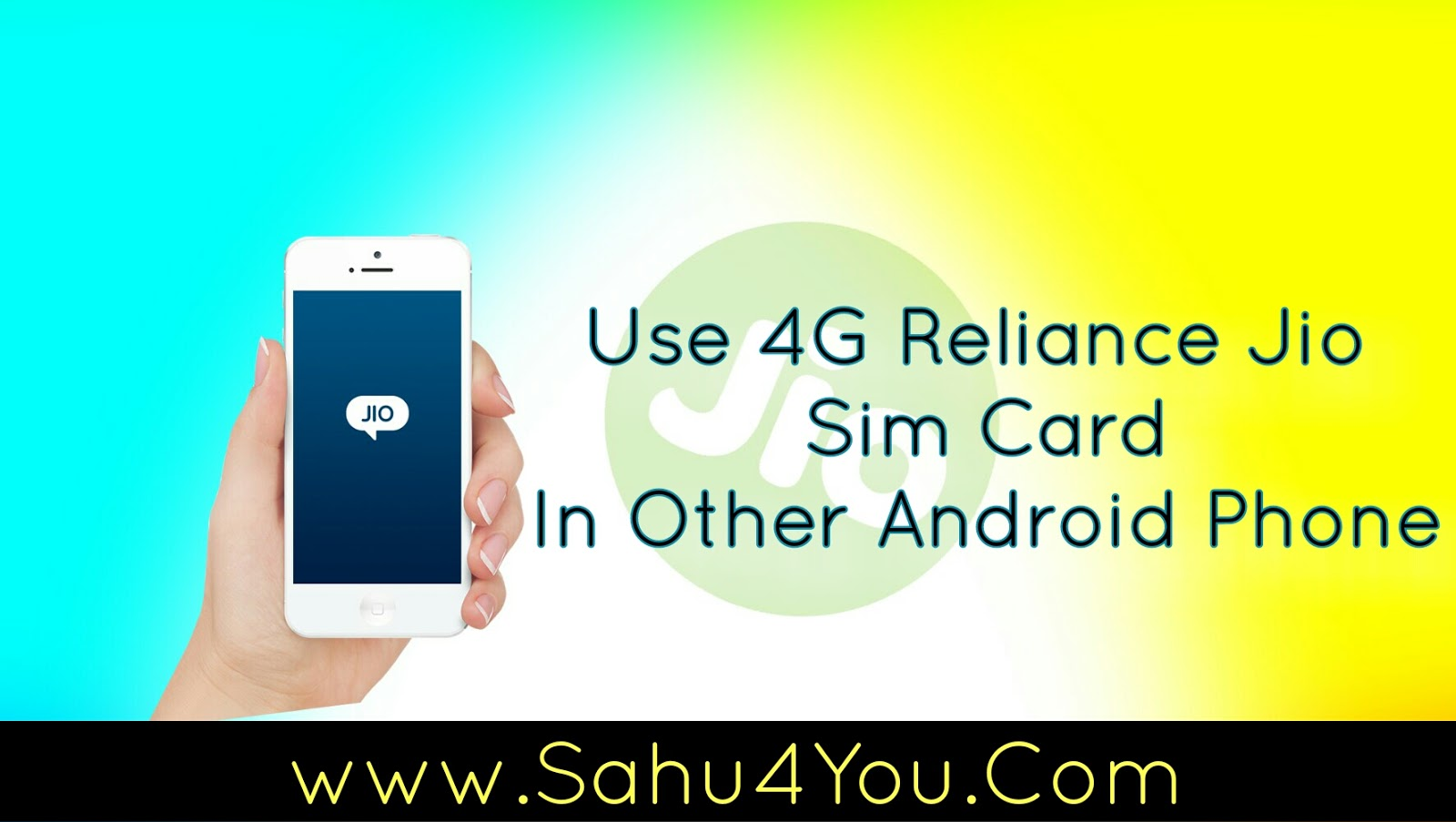 How To Use 4G Reliance Jio Sim Card In Other Android Phone
