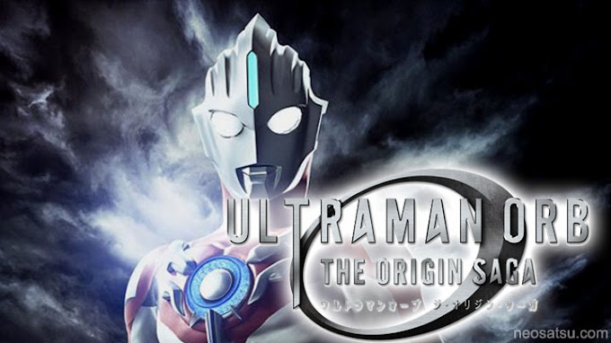 Ultraman Orb: The Origin Saga Batch Subtitle Indonesia