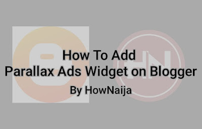 How To Add Parallax Ads Widget on Blogger