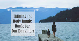 Fighting the body image battle for our daughters