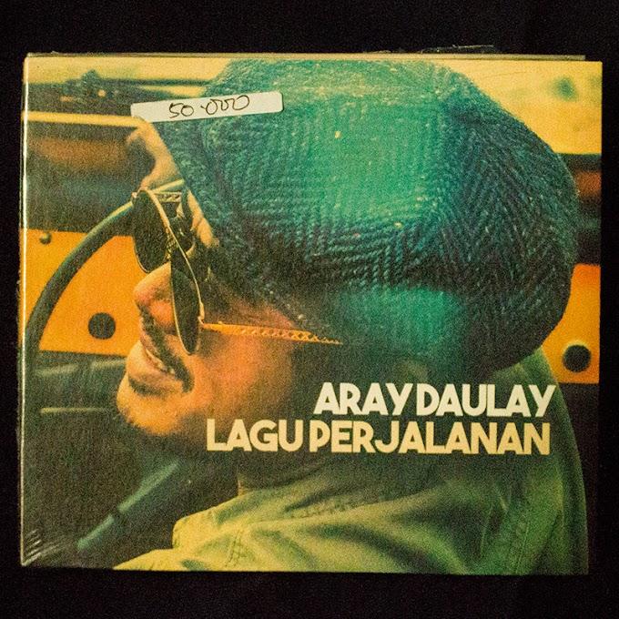 Aray Daulay - Lagu Perjalanan