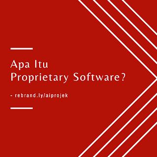 Apa Itu Proprietary Software
