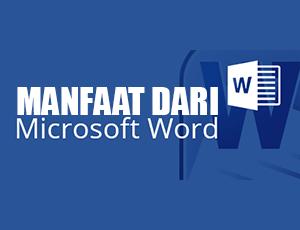Manfaat Microsoft Word